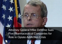 Attorney General Mike DeWine Sues Five Pharmaceutical Companies for Role in Opiate Addiction Crisis