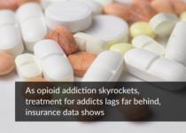 As opioid addiction skyrockets, treatment for addicts lags far behind, insurance data shows