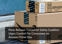 Press Release: Consumer Safety Coalition Urges Caution For Consumers on Amazon Prime Day